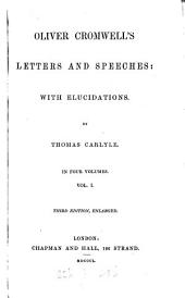 Oliver Cromwell's letters and speeches, with elucidations by T. Carlyle