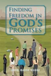 Finding Freedom in Gods Promises