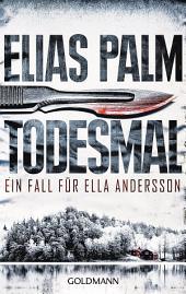 Todesmal: Ein Fall für Ella Andersson