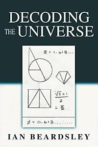 Decoding the Universe PDF