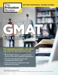 Cracking the GMAT with 2 Computer Adaptive Practice Tests  2018 Edition PDF