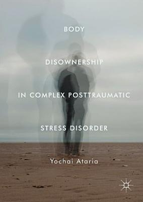 Body Disownership in Complex Posttraumatic Stress Disorder