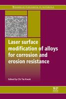 Laser Surface Modification of Alloys for Corrosion and Erosion Resistance PDF