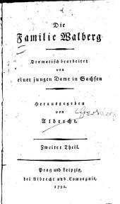 Die Familie Walberg: Dramatisch bearbeitet von einer jungen Dame in Sachsen, Band 2