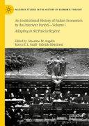 An Institutional History of Italian Economics in the Interwar Period     Volume I PDF