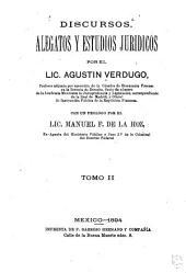 Discursos alegatos y estudios jurídicos: Volumen 2