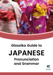 Your Guide to Japanese Pronunciation & Grammar