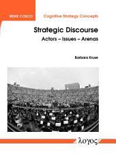 Strategic Discourse: Actors - Issues - Arenas