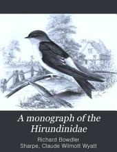 A Monograph of the Hirundinidae: Or Family of Swallows, Volume 1