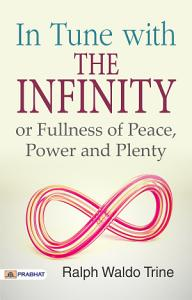 In Tune with the Infinite or, Fullness of Peace, Power, and Plenty Book