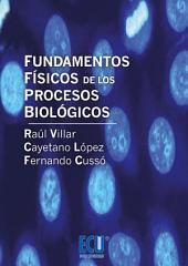 Fundamentos Físicos de los Procesos Biológicos