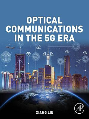 Optical Communications in the 5G Era