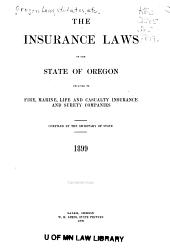 The Insurance Laws of the State of Oregon, Relating to Fire, Marine, Life and Casualty Insurance and Surety Compaines