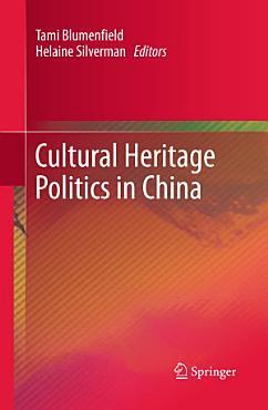 Cultural Heritage Politics in China PDF