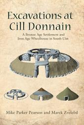 Excavations at Cill Donnain: A Bronze Age Settlement and Iron Age Wheelhouse in South Uist