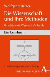 Die Wissenschaft und ihre Methoden: Grundsätze der Wissenschaftstheorie ; ein Lehrbuch
