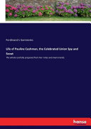 Life of Pauline Cushman  the Celebrated Union Spy and Scout PDF