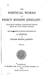 The Poetical Works of Percy Bysshe Shelley: Including Various Additional Pieces from Ms. and Other Sources, Volume 2