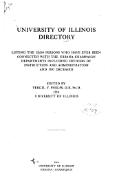 University of Illinois Directory: Listing the 35,000 Persons who Have Ever Been Connected with the Urbana-Champaign Departments, Including Officers of Instruction and Administration and 1397 Deceased