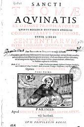 Sancti Thomae Aquinatis ex Ordine Praedicatorum ... Commentarius posterior, Super Libros Sententiarum Petri Lombardi ...: siue secundum scriptum vulgò dictum ...