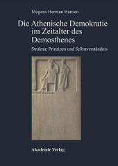Die Athenische Demokratie im Zeitalter des Demosthenes: Struktur, Prinzipien und Selbstverständnis