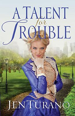 A Talent for Trouble  Ladies of Distinction Book  3