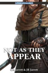 Not As They Appear: A Stormtalons Novel