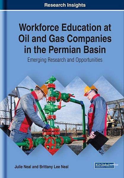 Workforce Education at Oil and Gas Companies in the Permian Basin  Emerging Research and Opportunities