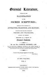 Oriental Literature, Applied to the Illustration of the Sacred Scriptures: Especially with Reference to Antiquities, Traditions, and Manners : Collected from the Most Celebrated Writers and Travellers, Ancient and Modern ; Designed as a Sequel to Oriental Customs, Volume 1