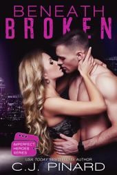 Beneath Broken: Imperfect Heroes Book 3