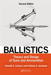Ballistics: Theory and Design of Guns and Ammunition, Second Edition, Edition 2