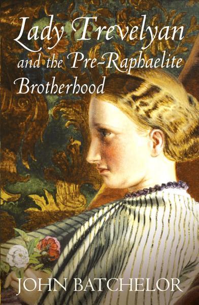 Lady Trevelyan and the Pre-Raphaelite Brotherhood