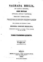 Sagrada Biblia: en latin y español, con notas literales, críticas é históricas, prefacios y disertaciones, sacadas, Volumen 25