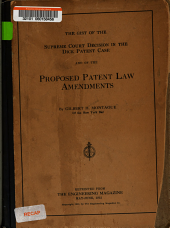 The gist of the Supreme court dʹecision in the Dick patent case and of the proposed patent law amendments, by Gilbert H. Montague ...