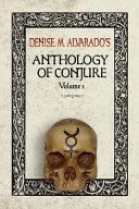 Denise M. Alvarado's Anthology of Conjure