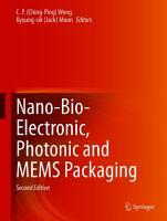 Nano Bio  Electronic  Photonic and MEMS Packaging PDF