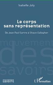 Le corps sans représentation: De Jean-Paul Sartre à Shaun Gallagher