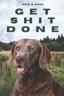 2020   2021 Two Year Daily Planner to Get Shit Done   Funny Labrador Retriever Dog Appointment Book   Two Year Weekly Agenda Notebook   Best Gift for Chocolate Lab Owner PDF