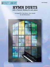 Hymn Duets (with a Patriotic Medley for Solo Piano)