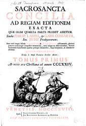Sacrosancta Concilia Ad Regiam Editionem Exacta: Ab initiis aerae Christianae ad annum CCCXXIV.