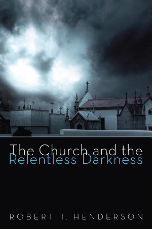 The Church and the Relentless Darkness