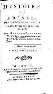 Histoire de France: depuis la mort de Louis XIV jusquà la paix de Versailles de 1783, Volume8