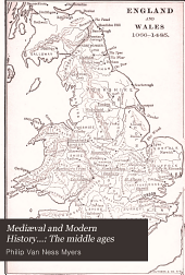 Mediæval and Modern History: The Middle Ages