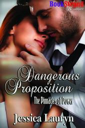 Dangerous Proposition [The Pinnacles of Power 3]