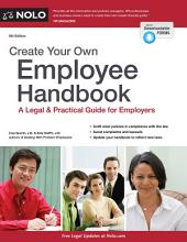 Create Your Own Employee Handbook: A Legal & Practical Guide for Employers, Edition 8