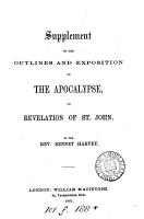 Outlines and exposition of the Apocalypse  or Revelation of st  John   With  PDF