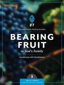 Bearing Fruit in God s Family PDF
