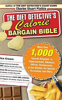 The Diet Detective s Calorie Bargain Bible PDF