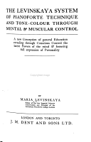 The Levinskaya System of Pianoforte Technique and Tonecolor Through Mental   Muscular Control PDF