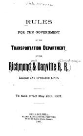 Rules for the Government of the Transportation Department of the Richmond & Danville R. R. Leased and Operated Lines